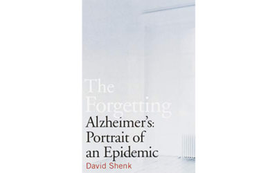 The Forgetting: Alzheimer's: Portrait of an Epidemic By David Shenk