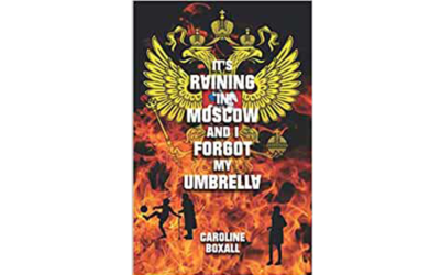 It's Raining in Moscow and I Forgot My Umbrella By Caroline Boxall